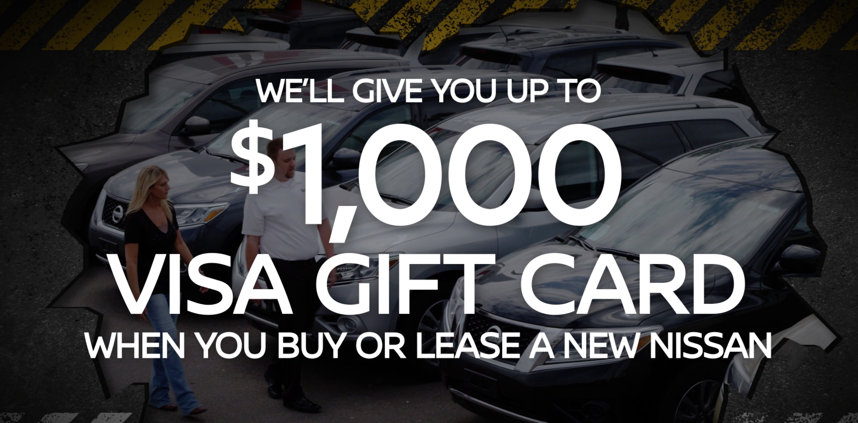 $1,000 Visa gift card offer on any new Nissan.